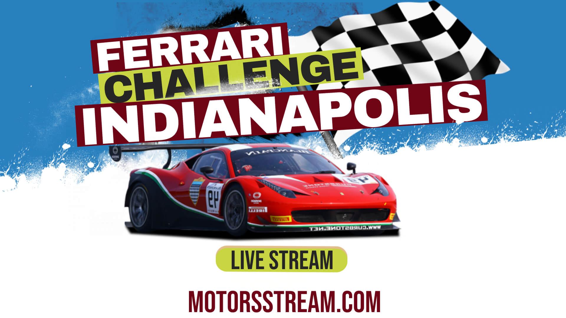 Indianapolis Ferrari Challenge Live Stream 2021   North America