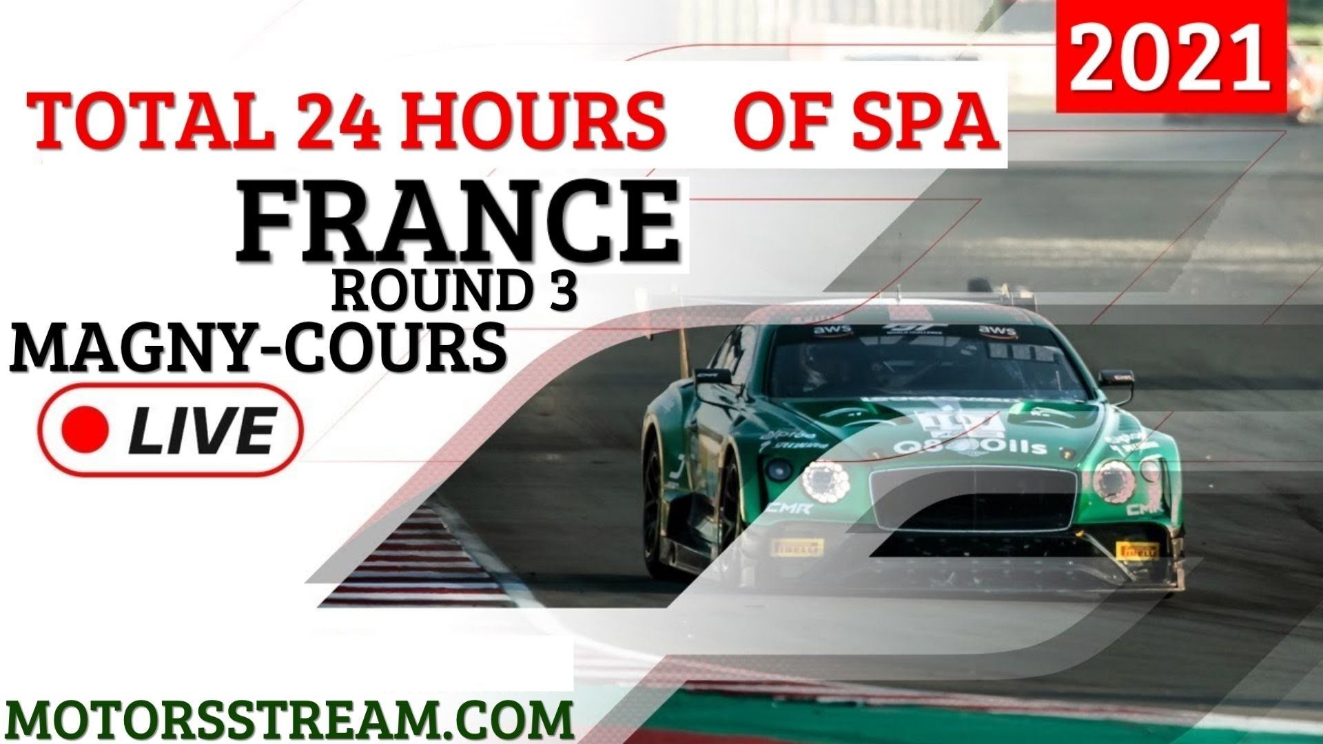24 Hours Of Spa Magny Cours Live Stream 2021 | Round 3