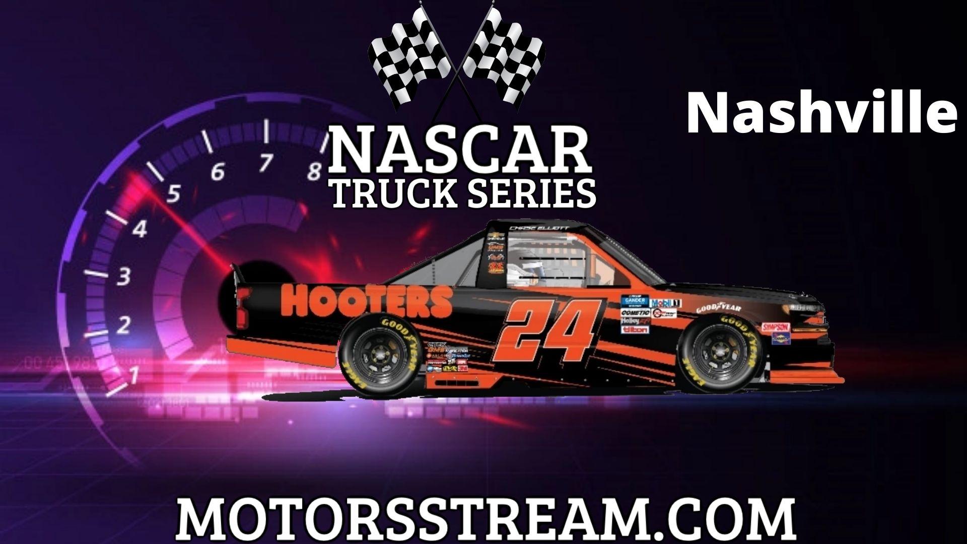 NASCAR Truck Rackley Roofing 200 Live Stream   Nashville 2021