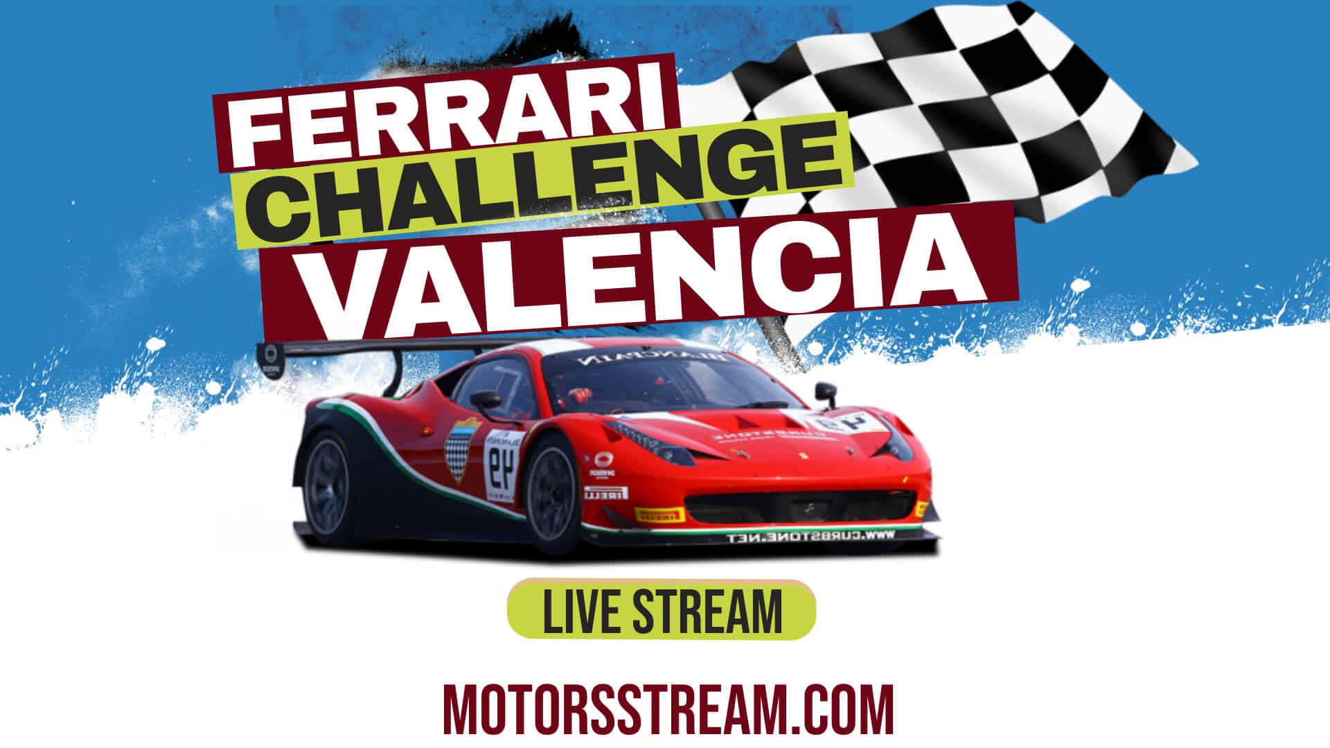 Valencia Ferrari Challenge Live Stream 2021   Europe
