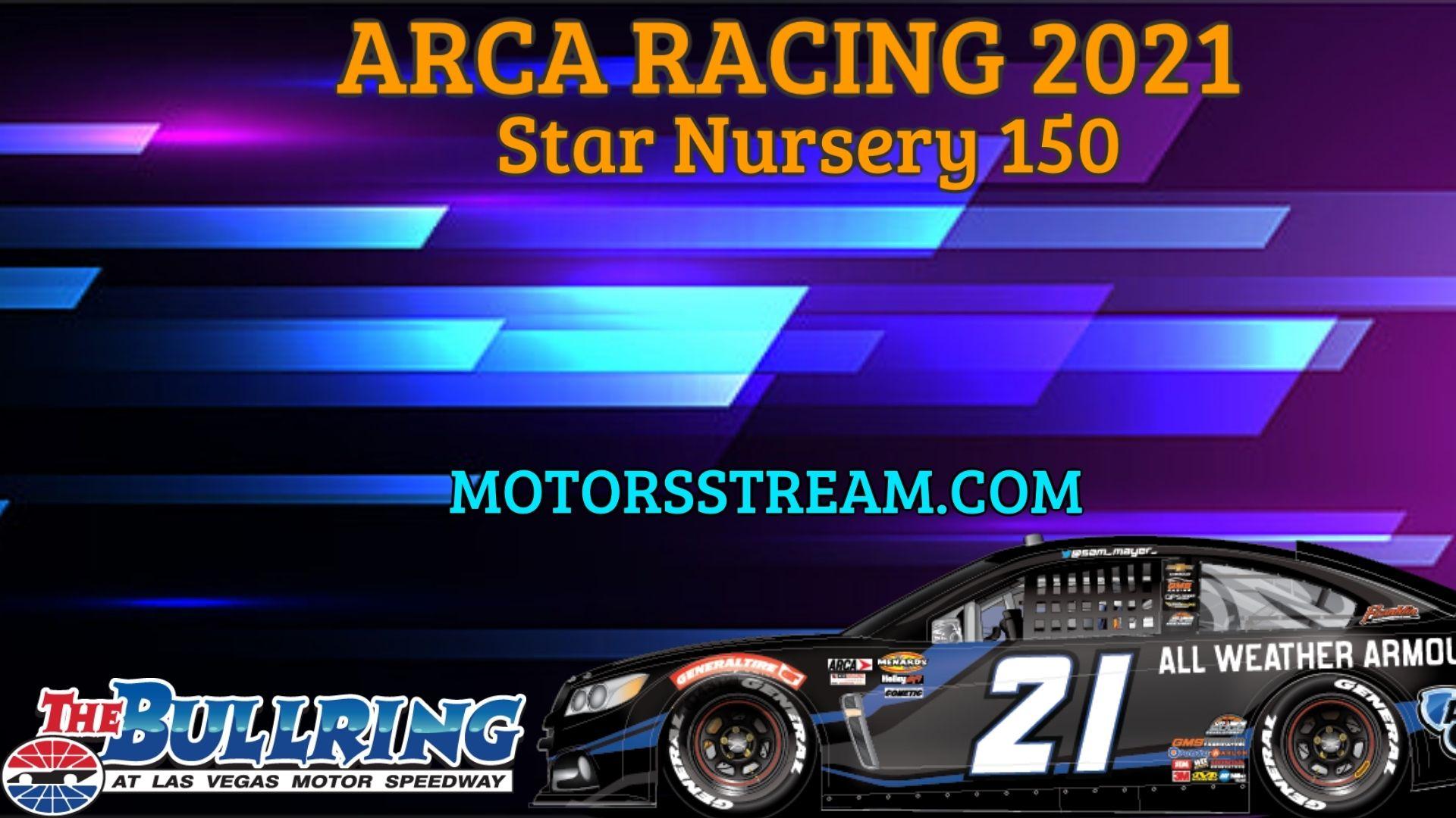 Star Nursery 150 Live Stream 2021 Arca Racing