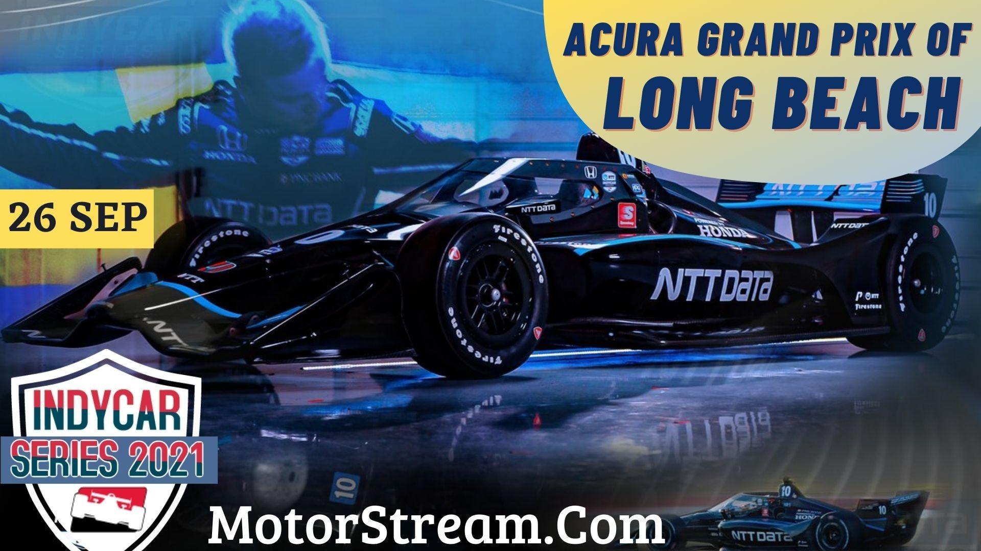 Acura Grand Prix of Long Beach Live Stream 2021