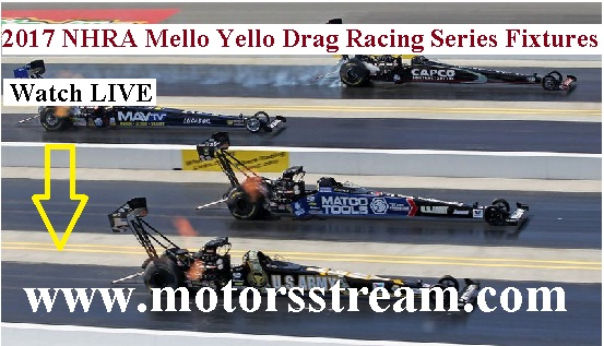 2017 NHRA Mello Yello Drag Racing Series Fixtures