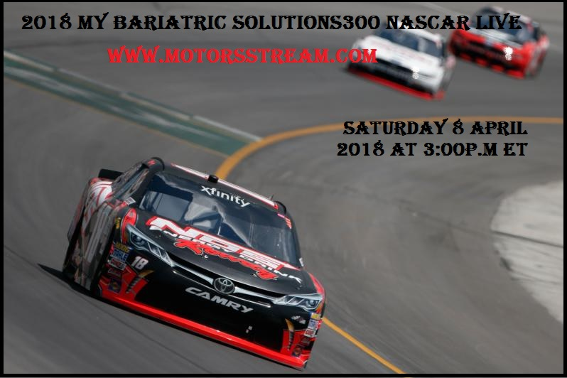 2018 Bariatric Solutions 300 NASCAR Live