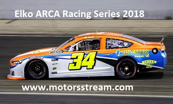 Elko ARCA Racing Series 2018 Live