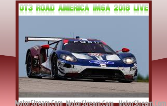 GT3 Road America IMSA 2018 Live Online