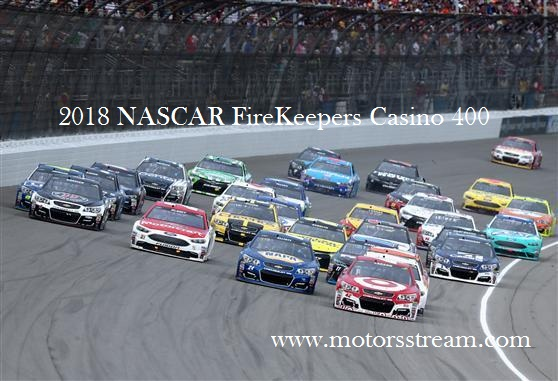 NASCAR FireKeepers Casino 400 Live Streaming