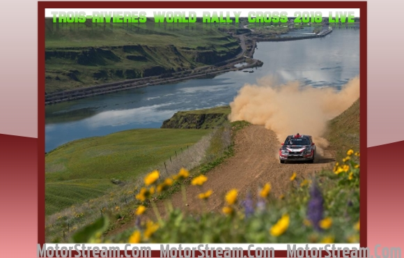 Trois-Rivieres World Rally Cross 2018 Live Online