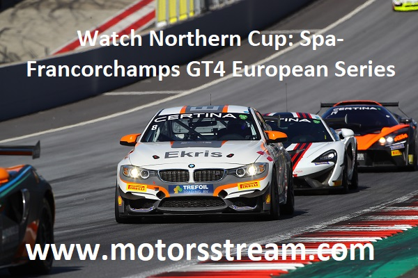 watch-northern-cup-spa-francorchamps-gt4-european-series