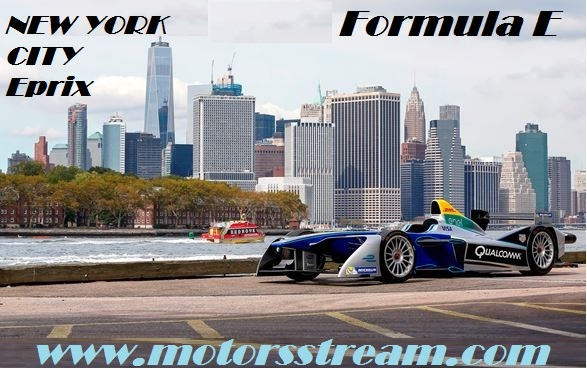Live New York ePrix Race 1 Formula E 2017 Online